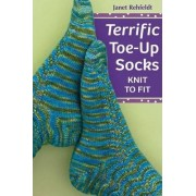 Terrific Toe-up Socks by Janet Rehfeldt