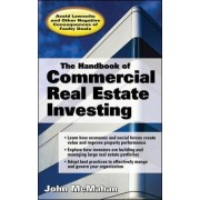 Handbook of Commercial Real Estate Investing by John W. McMahan