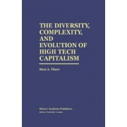 The Diversity, Complexity and Evolution of High Tech Capitalism by Sten Thore