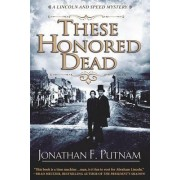 These Honored Dead by Jonathan F. Putnam
