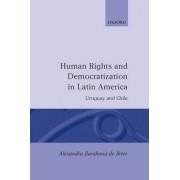Human Rights and Democratization in Latin America by Alexandra Barahona De Brito