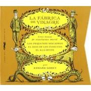 La Fabrica De Vinagre by Edward Gorey