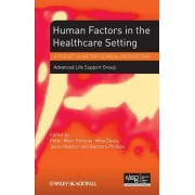 Human Factors in the Health Care Setting by Advanced Life Support Group