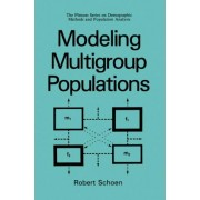 Modeling Multigroup Populations by Robert Schoen