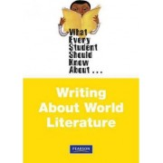 What Every Student Should Know About Writing About World Literature by David L. Pike