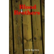 Blood Brothers by Arch Barnes