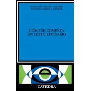 Como Se Comenta Un Texto by Evaristo Correa Calder