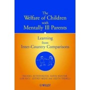 The Welfare of Children with Mentally Ill Parents by Rachael Hetherington