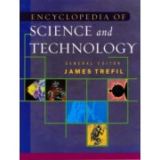 The Encyclopedia of Science and Technology by James S. Trefil