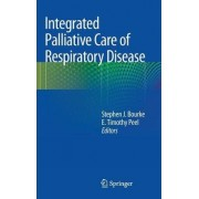 Integrated Palliative Care of Respiratory Disease by Stephen J. Bourke