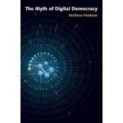 The Myth of Digital Democracy by Matthew Hindman