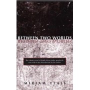 Between Two Worlds Pb by Miriam Tlali