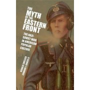 The Myth of the Eastern Front by Ronald M. Smelser