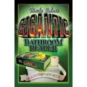 Uncle John's Gigantic Bathroom Reader by Bathroom Readers Institute