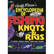 Encyclopedia of Fishing Knots & Rigs by Geoff Wilson