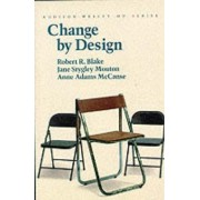Change by Design by Robert Rogers Blake