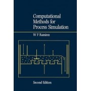 Computational Methods for Process Simulation by W.Fred Ramirez