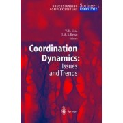 Coordination Dynamics: Issues and Trends by Viktor K. Jirsa