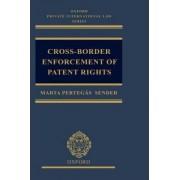 Cross-border Enforcement of Patent Rights by Marta Pertegas Sender