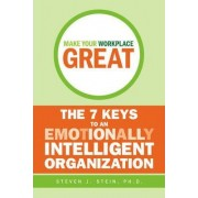 Make Your Workplace Great by Steven J. Stein