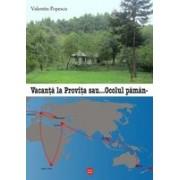 Vacanta la Provita sau ocolul Pamantului in 80/2 zile