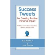 Success Tweets for Creating Positive Personal Impact by Bud Bilanich