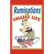 Ruminations on College Life by Aaron Karo