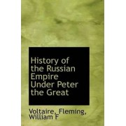 History of the Russian Empire Under Peter the Great by Voltaire