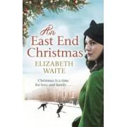 An East End Christmas by Elizabeth Waite