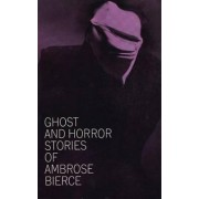 Ghost and Horror Stories by Ambrose Bierce
