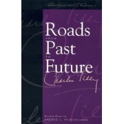 Roads from Past to Future by Charles Tilly