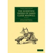 The Scientific Papers of James Clerk Maxwell: Volume 2 by James Clerk Maxwell