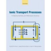 Ionic Transport Processes by Kyosti Kontturi