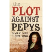 The Plot Against Pepys by James Long