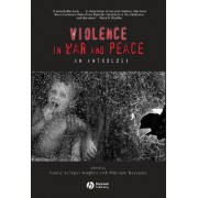 Violence in War and Peace by Nancy Scheper-Hughes