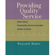 Providing Quality Service by William B. Martin