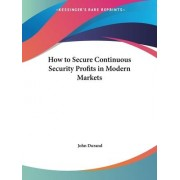 How to Secure Continuous Security Profits in Modern Markets (1929) by John Durand