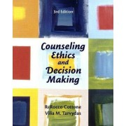 Counseling Ethics and Decision-Making by Robert R. Cottone