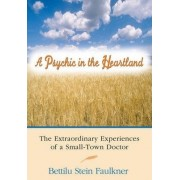 A Psychic in the Heartland by Bettilu Stein Faulkner