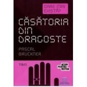 Casatoria din dragoste - Pascal Bruckner