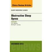 Obstructive Sleep Apnea, an Issue of Sleep Medicine Clinics by Jim Barker