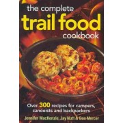 The Complete Trail Food Cookbook by Jennifer MacKenzie