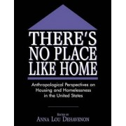 There's No Place Like Home by Anna Lou Dehavenon