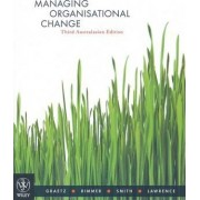 Managing Organisational Change 3rd Australasian Edition + Wells / Sustainability in Australian Business Fundamental Principles and Practice by Graetz