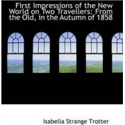 First Impressions of the New World on Two Travellers by Isabella Strange Trotter