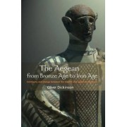The Aegean from Bronze Age to Iron Age by Oliver Dickinson
