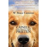 Cainele adevaratul meu prieten - W. Bruce Cameron