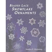 Beaded Lace Snowflake Ornaments by Sandra Halpenny