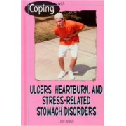 Coping with Ulcers, Heartburn, and Stress-Related Stomach Disorders by Judy Monroe