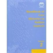 Handbook of Case Histories in Failure Analysis: Volume 2 by Khlefa A. Esakluk